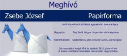 Papírforma - Zsebe József kiállítása