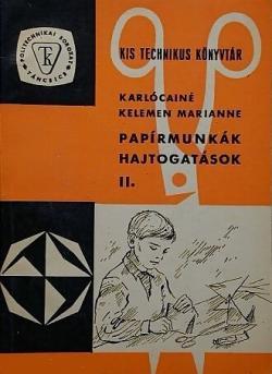 Papírmunkák, hajtogatások II.