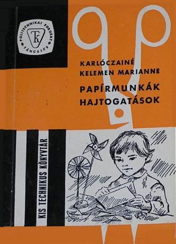 Karlóczai Marianne: Papírmunkák I.